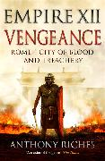 Cover-Bild zu Riches, Anthony: Vengeance: Empire XII