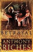 Cover-Bild zu Riches, Anthony: Betrayal: The Centurions I (eBook)