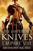 Cover-Bild zu Riches, Anthony: The Emperor's Knives: Empire VII (eBook)