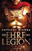 Cover-Bild zu Riches, Anthony: Die Ehre der Legion (eBook)