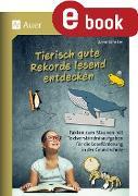 Cover-Bild zu Scheller, Anne: Tierisch gute Rekorde lesend entdecken (eBook)