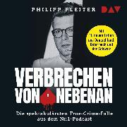 Cover-Bild zu Fleiter, Philipp: Verbrechen von nebenan. Die spektakulärsten Kriminalfälle aus dem Nr.1-Podcast (Audio Download)