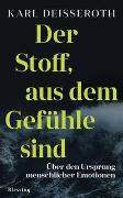 Cover-Bild zu Deisseroth, Karl: Der Stoff, aus dem Gefühle sind