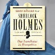 Cover-Bild zu Doyle, Sir Arthur Conan: Das Landhaus in Hampshire - Gerd Köster liest Sherlock Holmes, (Ungekürzt) (Audio Download)