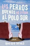 Cover-Bild zu Thyvold, Hans-Olav: Good Dogs Don't Make It to the S Pole \ Los perros buenos no llegan al Polo (eBook)