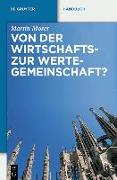 Cover-Bild zu Moser, Martin K.: Von der Wirtschafts- zur Wertegemeinschaft? (eBook)