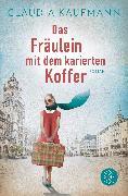 Cover-Bild zu Das Fräulein mit dem karierten Koffer von Kaufmann, Claudia