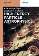 Cover-Bild zu Kampert, Karl-Heinz: High Energy Particle Astrophysics (eBook)