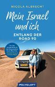 Cover-Bild zu Albrecht, Nicola: Mein Israel und ich - entlang der Road 90