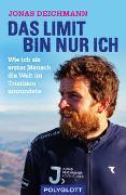 Cover-Bild zu Deichmann, Jonas: Das Limit bin nur ich