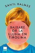 Cover-Bild zu Balmes, Santi: Baixaré de la lluna en tirolina (eBook)