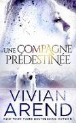 Cover-Bild zu Arend, Vivian: Une compagne prédestinée (La Fièvre des Ours, #3) (eBook)