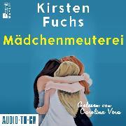 Cover-Bild zu Fuchs, Kirsten: Mädchenmeuterei (ungekürzt) (Audio Download)