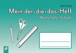 """Cover-Bild zu Mein Der-die-das-Heft: Wortschatz """"Schule"""" von Doering, Sabine"""