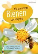 Cover-Bild zu Warum unsere Bienen wichtig sind von Mittelstädt, Holger