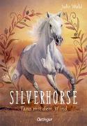 Cover-Bild zu Wald, Julie: Silverhorse 1. Tanz mit dem Wind