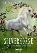 Cover-Bild zu Wald, Julie: Silverhorse 2. Mit dem Wind im Sattel