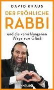 Cover-Bild zu Kraus, David: Der fröhliche Rabbi und die verschlungenen Wege zum Glück