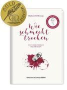 Cover-Bild zu Wie schmeckt trocken von Markus, Del Monego (Hrsg.)