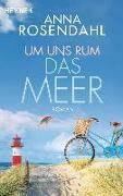Cover-Bild zu Um uns rum das Meer von Rosendahl, Anna