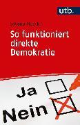 Cover-Bild zu So funktioniert direkte Demokratie (eBook) von Moeckli, Silvano