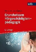 Cover-Bild zu Grundwissen Hörgeschädigtenpädagogik (eBook) von Leonhardt, Annette