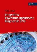 Cover-Bild zu Integrative Psychotherapeutische Diagnostik (IPD) (eBook) von Osten, Peter