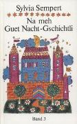 Cover-Bild zu Sempert, Sylvia: Guet Nacht-Gschichtli 3. Na meh Guet Nacht-Gschichtli