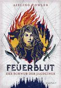 Cover-Bild zu Fowler, Aisling: Feuerblut - Der Schwur der Jagdlinge