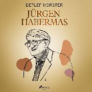 Cover-Bild zu Horster, Detlef: Jürgen Habermas (Audio Download)