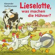 Cover-Bild zu Steffensmeier, Alexander: Lieselotte, was machen die Hühner?