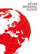 Cover-Bild zu Spiess, Ernst: ATLAS MONDIAL SUISSE