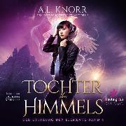 Cover-Bild zu Knorr, A. L.: Tochter des Himmels - Der Ursprung der Elemente, (Ungekürzt) (Audio Download)