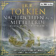 Cover-Bild zu Tolkien, J.R.R.: Nachrichten aus Mittelerde (Audio Download)