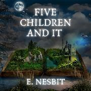 Cover-Bild zu Nesbit, E.: Five Children and It (Audio Download)