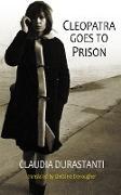 Cover-Bild zu Durastanti, Claudia: Cleopatra Goes to Prison (eBook)