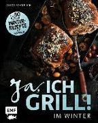 Cover-Bild zu Ja, ich grill - Im Winter von Schmelich, Guido
