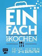 Cover-Bild zu Einfach gut kochen (eBook) von Schmelich, Guido