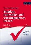 Cover-Bild zu Emotion, Motivation und selbstreguliertes Lernen von Götz, Thomas (Hrsg.)