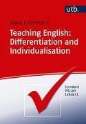 Cover-Bild zu Teaching English: Differentiation and Individualisation von Eisenmann, Maria