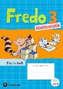 Cover-Bild zu Fredo - Mathematik 3. Schuljahr. Zu den Ausgaben A Neubearbeitung und Ausgabe B. Förderheft von Balins, Mechtilde