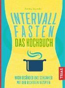 Cover-Bild zu Intervallfasten - Das Kochbuch (eBook) von Snowdon, Bettina