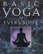 Cover-Bild zu Basic Yoga for Everybody: Kit: 84 Cards with Accompanying Handbook [With 84 Color-Coded Cards] von Hirschi, Gertrud