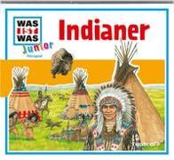 Cover-Bild zu WAS IST WAS Junior Hörspiel: Indianer von Wilhelmi, Friederike