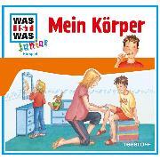 Cover-Bild zu WAS IST WAS Junior Hörspiel: Mein Körper (Audio Download) von Wilhelmi, Friederike