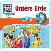 Cover-Bild zu WAS IST WAS Junior Hörspiel: Unsere Erde (Audio Download) von Wilhelmi, Friederike