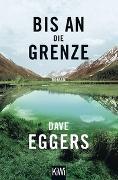 Cover-Bild zu Eggers, Dave: Bis an die Grenze