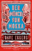 Cover-Bild zu Eggers, Dave: Der Mönch von Mokka