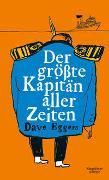 Cover-Bild zu Eggers, Dave: Der größte Kapitän aller Zeiten