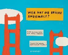 Cover-Bild zu Eggers, Dave: Wer hat die Brücke angemalt?